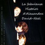 La fabuleuse Histoire d'Alexandra David-Neel