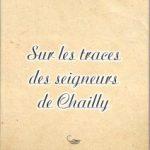 «Sur les traces des seigneurs de Chailly»